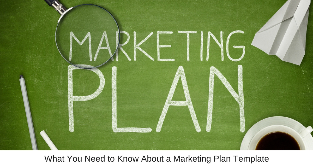 what you need to know about a marketing plan template business