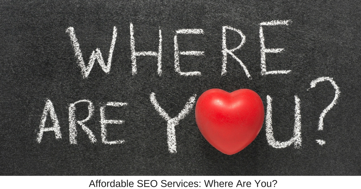 Affordable SEO Services: Where Are You? - Business Marketing Engine