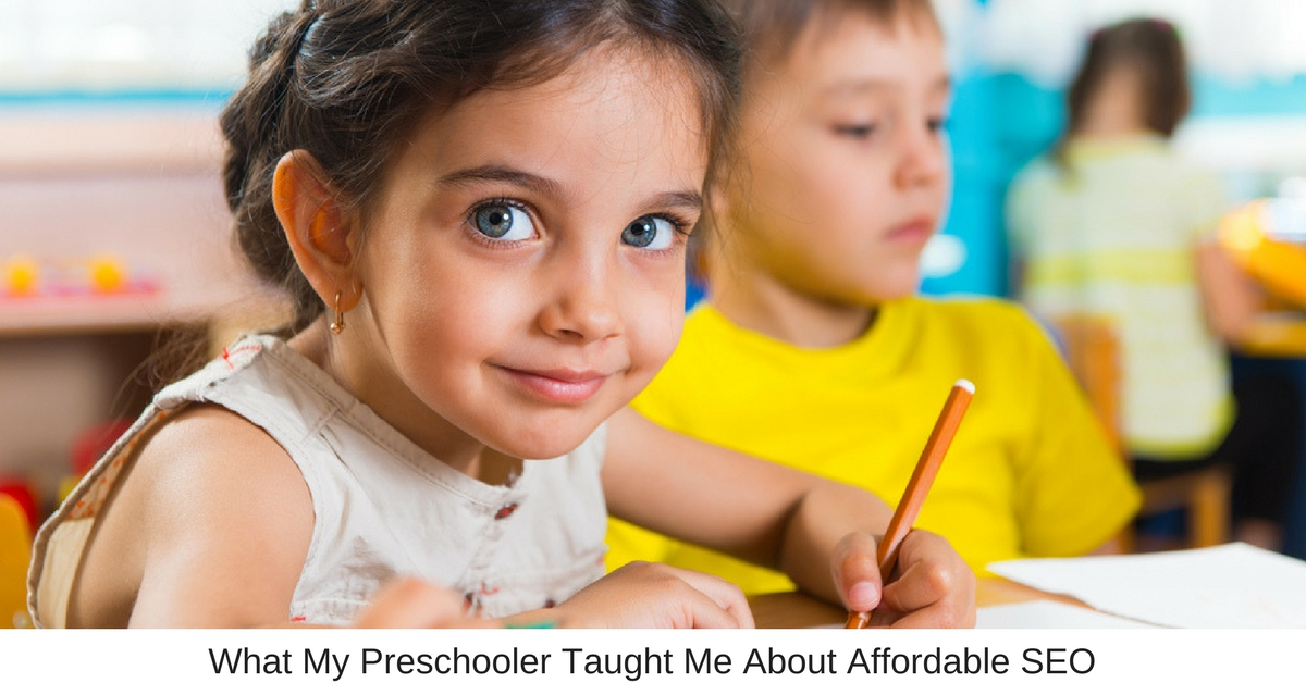 What My Preschooler Taught Me About Affordable SEO