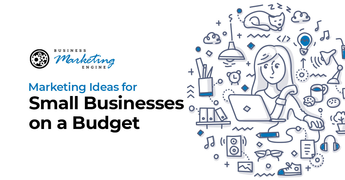 marketing ideas for small businesses on a budget business