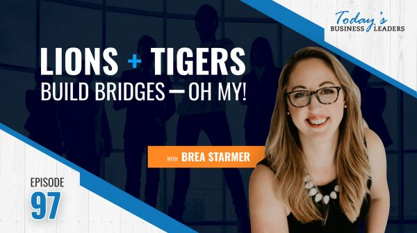 TBL Episode 97:  How To Build Friendly, Flexible Bridges with Brea Starmer
