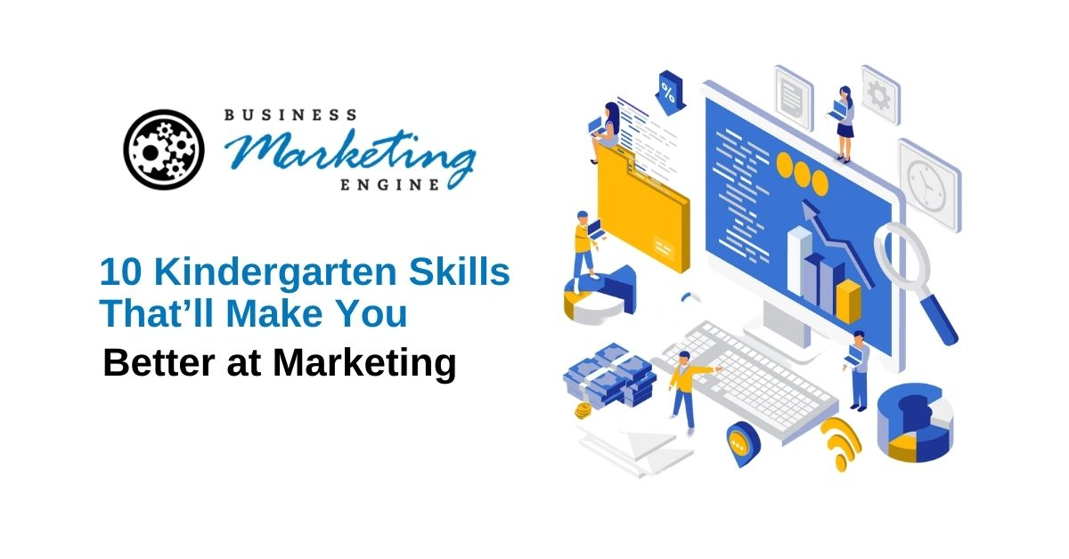 10 Kindergarten Skills That'll Make You Better at Marketing
