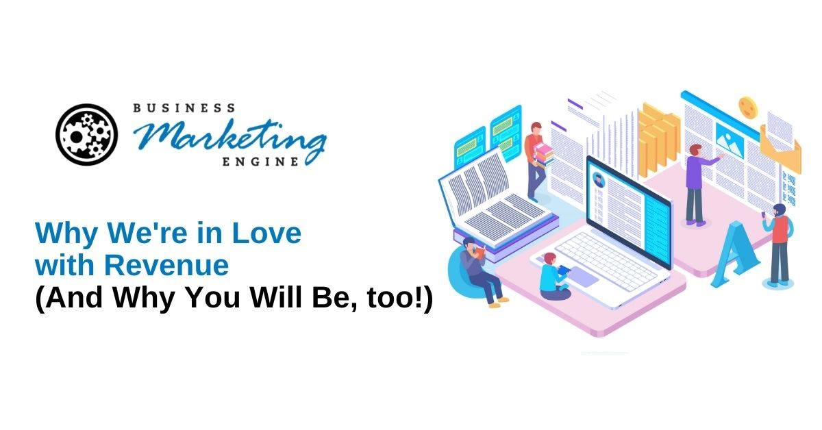 Why We're in Love with Revenue (And Why You Will Be, too!)