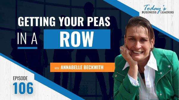 TBL Episode 106: Getting Your Peas In A Row With Annabelle Beckwith