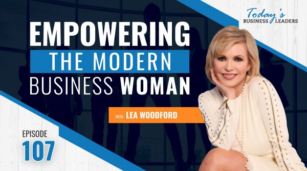 TBL Episode 107: Empowering the Modern Business Woman with Lea Woodford