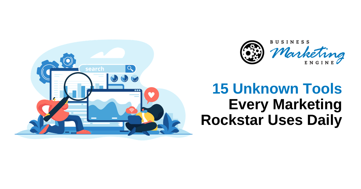 15 Unknown Tools Every Marketing Rockstar Uses Daily
