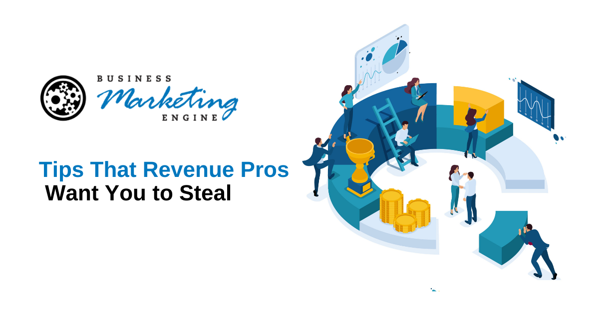 Tips That Revenue Pros Want You to Steal