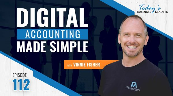 TBL Episode 112: Digital Accounting Made Simple with Vinnie Fisher