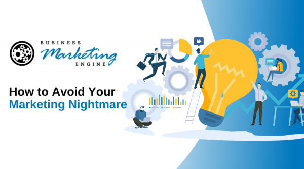 How to Avoid Your Marketing Nightmare