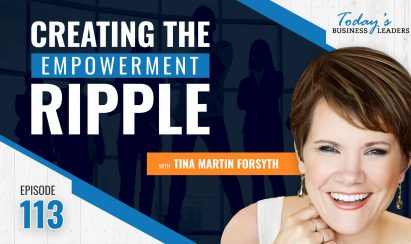 TBL Episode #113: Creating the Empowerment Ripple with Tina Martin Forsyth
