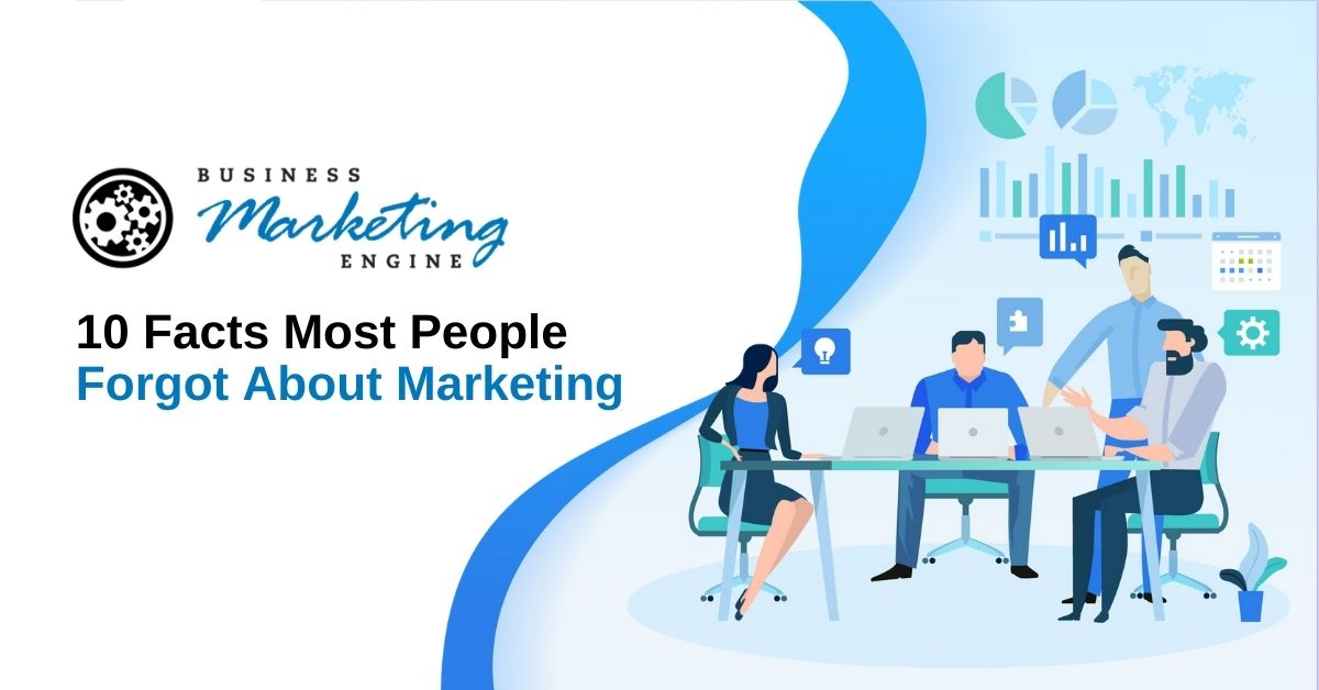 10 Facts That Most People Forgot About Marketing