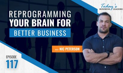 TBL Episode #117:  Reprogramming Your Brain for Better Business with Nic Peterson