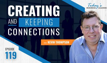 TBL Episode #119: Creating and Keeping Connections with Kevin Thompson