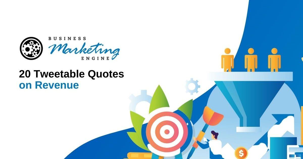 20 Tweetable Quotes on Revenue