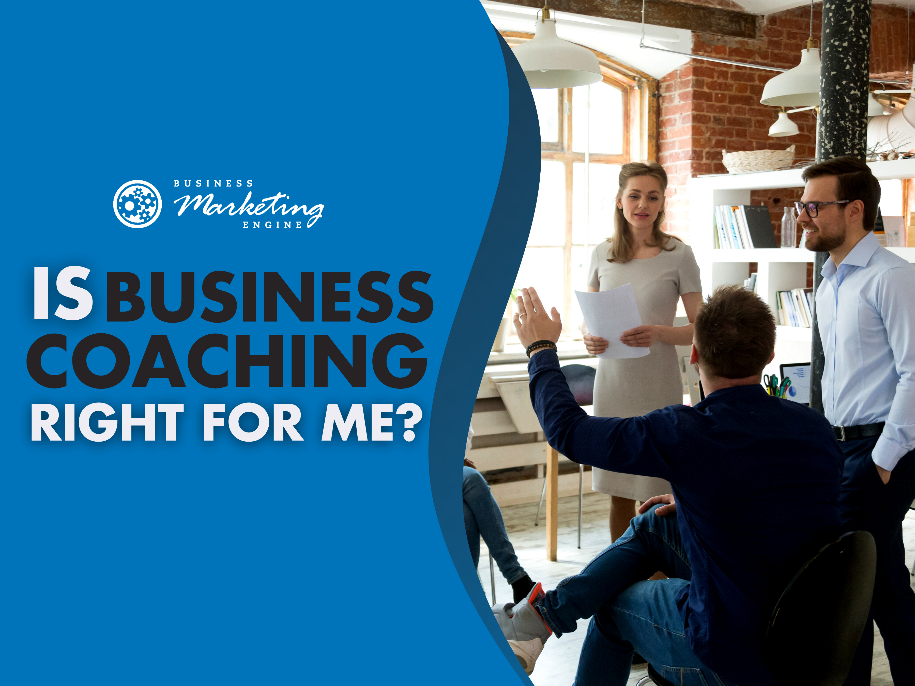 The Impact That Business Coaching Can Have on Your Team