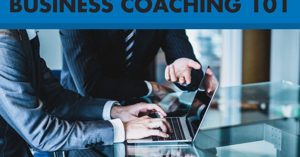 What You Need To Know About Business Coaching