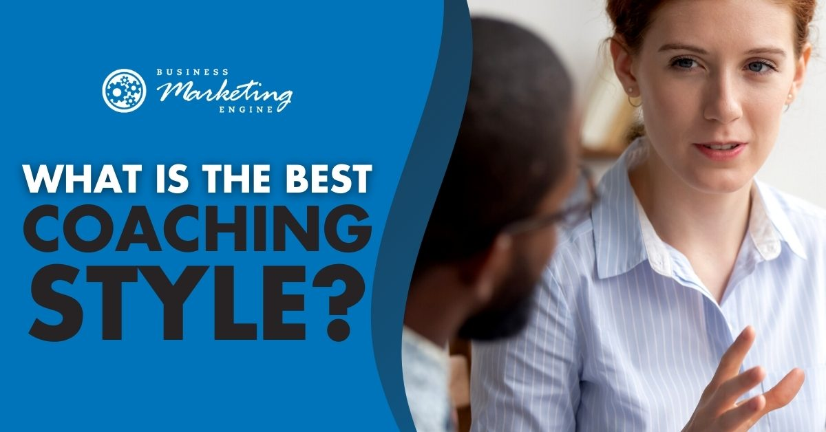 Here Are the Best, Most Effective Coaching Styles