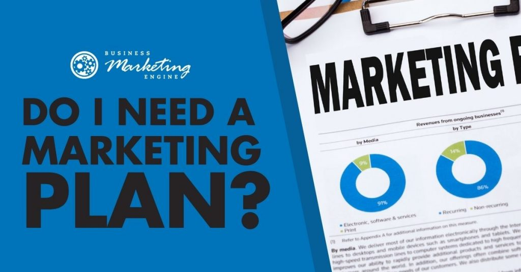 This Is Why You Need A Marketing Plan